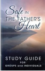 Safe in the Father's Heart Study Guide